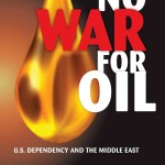 "Ivan Eland's book ""No War for Oil: U.S. Dependency and the Middle East"""