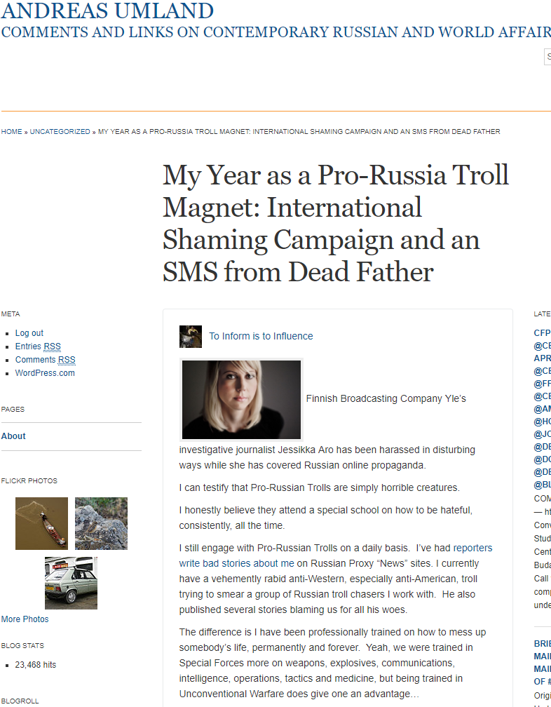 ... public website. Andreas Umland, who is supposed to be a leading  academic, didn't think it was wrong to republish that threat on my life on  his own blog.