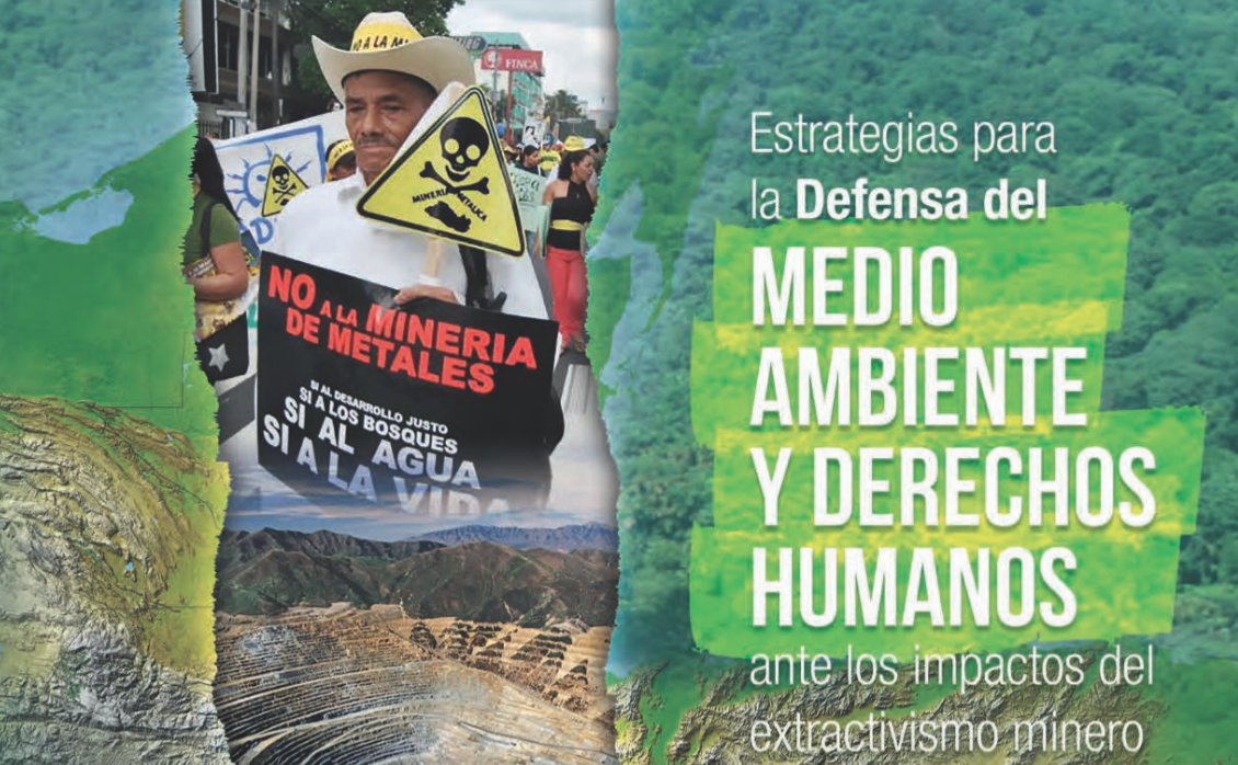 """""""Strategies for the Defense of the Environment and Human Rights in the Face of the Impacts of Mining Extractivism in Central America."""""""
