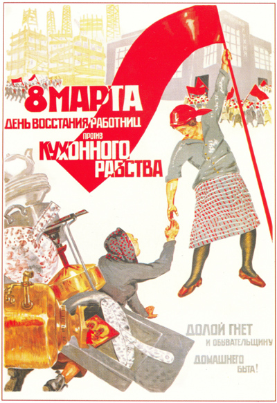 "1932 Soviet poster for 8th of March holiday. Red text reads: ""The 8th of March: A day of rebellion by working women against kitchen slavery."" Grey text at lower right: ""Say NO to the oppression and vacuity of household work!"""" (Wikimedia)"