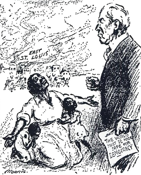 """Mr. President, why not make America safe for democracy?"" Caption of this political cartoon about the East St. Louis massacre of blacks by whites in 1917 refers to Wilson's catch-phrase ""The world must be made safe for democracy."" (William Charles Morris, New York Evening Mail, Wikimedia Commons)"