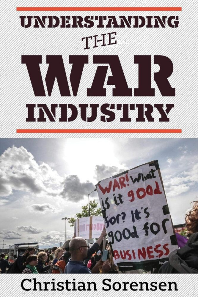 Understanding the War Industry, by Christian Sorensen, book cover image